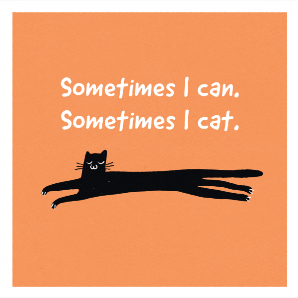 Greetings Card - Sometimes I Cat by Michael Goodson